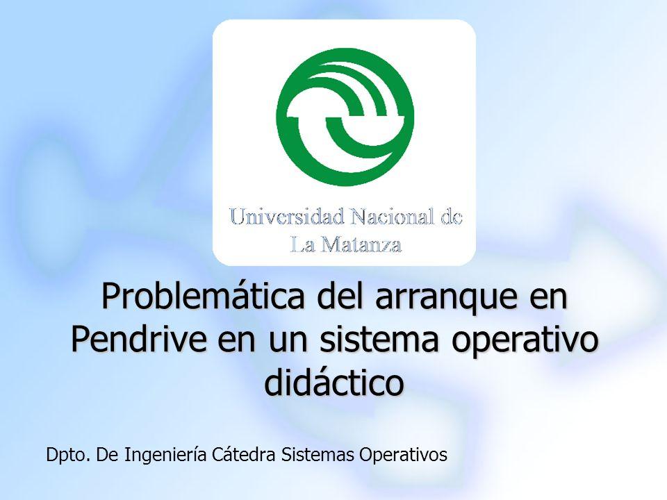 Problemática del arranque en Pendrive en un sistema operativo didáctico
