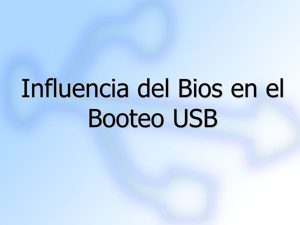 Influencia del Bios en el Booteo USB