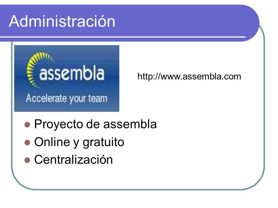 Administración Proyecto de assembla Online y gratuito Centralización
