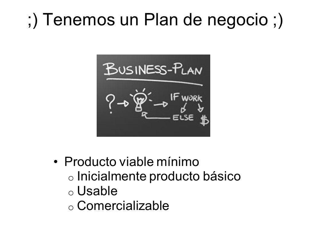 ;) Tenemos un Plan de negocio ;)