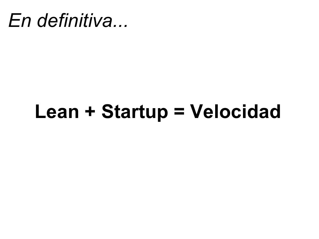 Lean + Startup = Velocidad