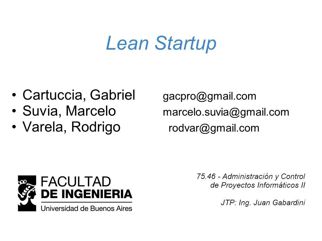 Lean Startup Cartuccia, Gabriel gacpro@gmail.com