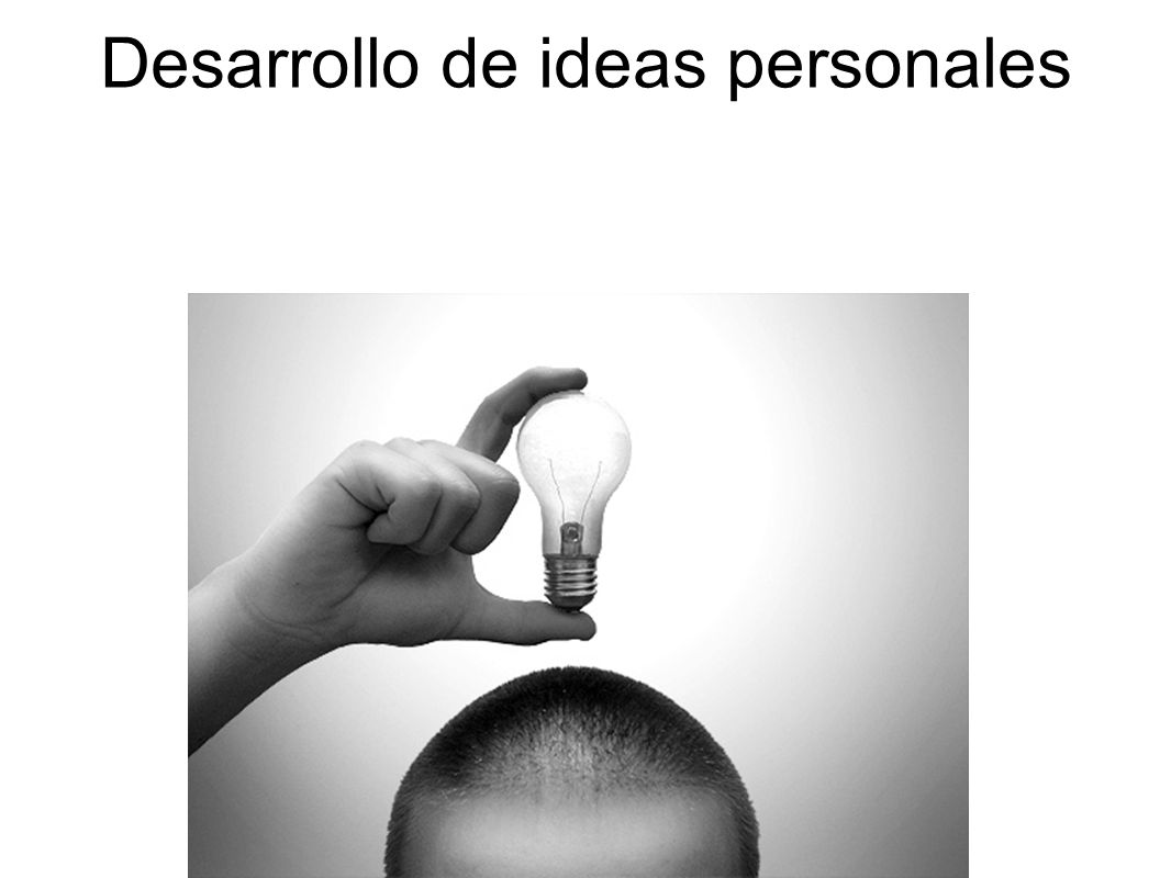 Desarrollo de ideas personales