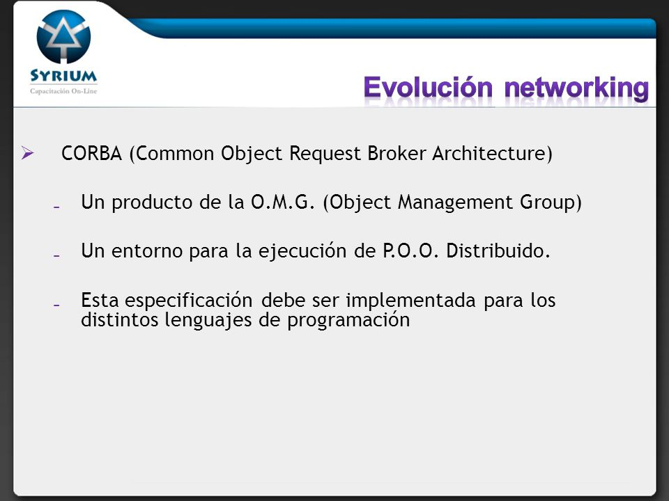 Evolución networking CORBA (Common Object Request Broker Architecture)