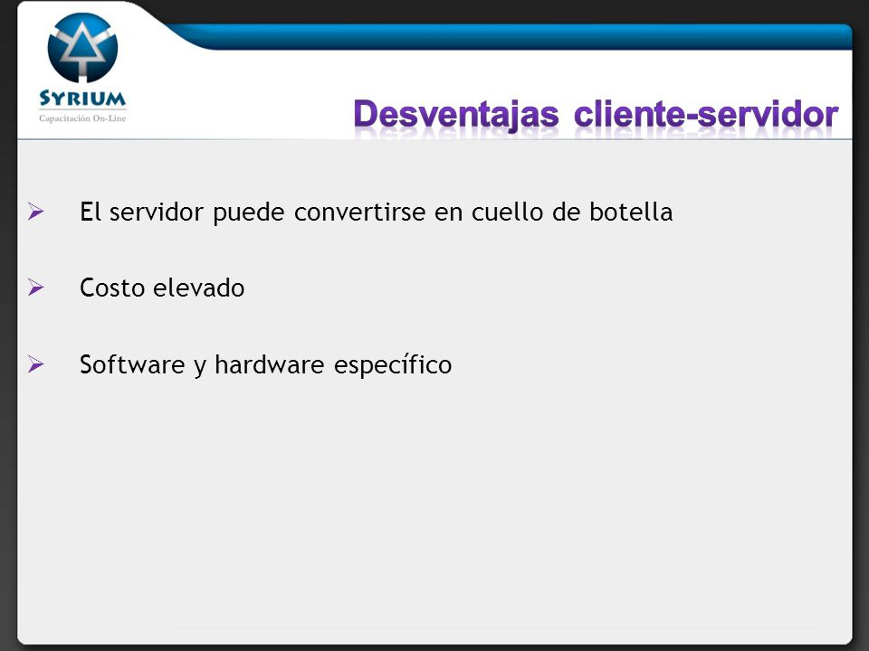 Desventajas cliente-servidor
