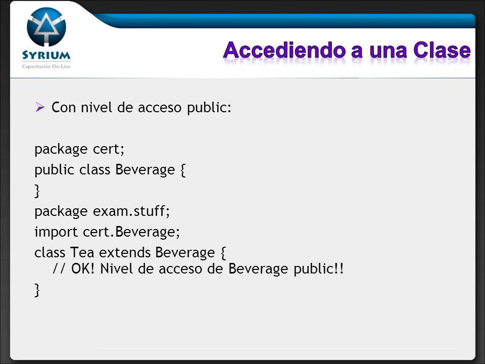 Accediendo a una Clase Con nivel de acceso public: package cert;