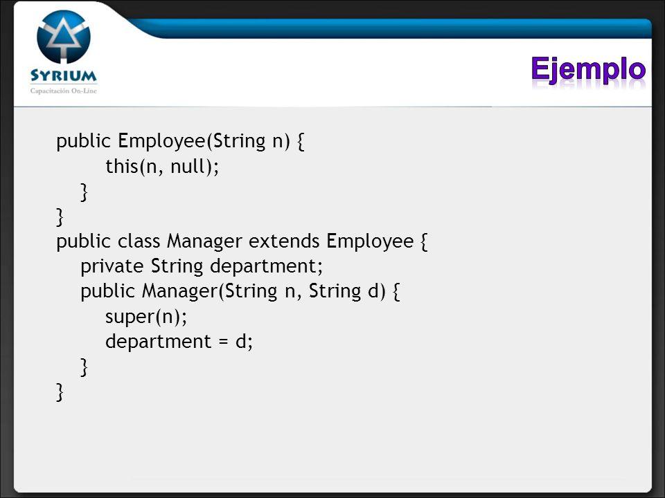 Ejemplo public Employee(String n) { this(n, null); }