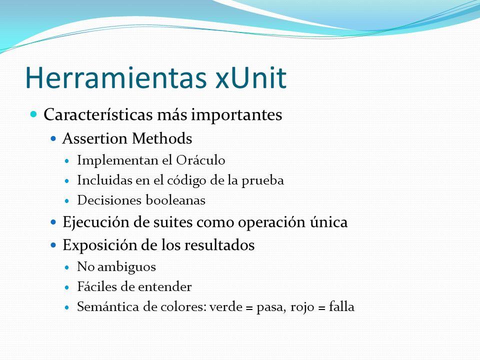 Herramientas xUnit Características más importantes Assertion Methods
