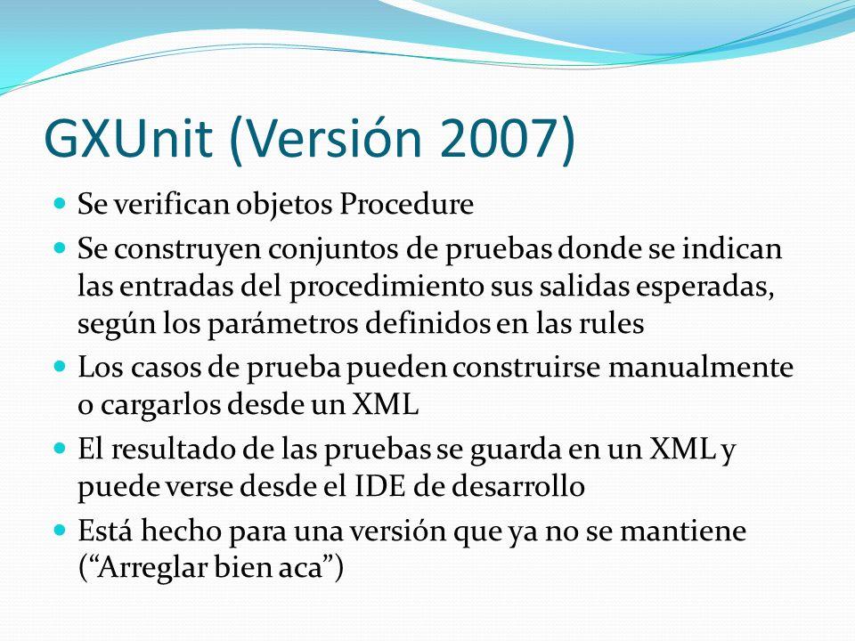 GXUnit (Versión 2007) Se verifican objetos Procedure