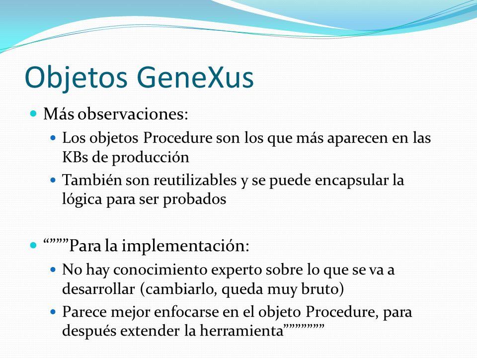 Objetos GeneXus Más observaciones: Para la implementación: