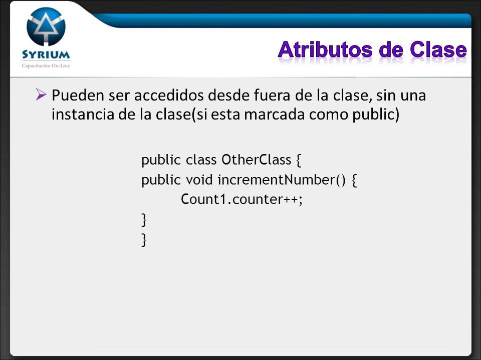 Atributos de Clase Pueden ser accedidos desde fuera de la clase, sin una instancia de la clase(si esta marcada como public)