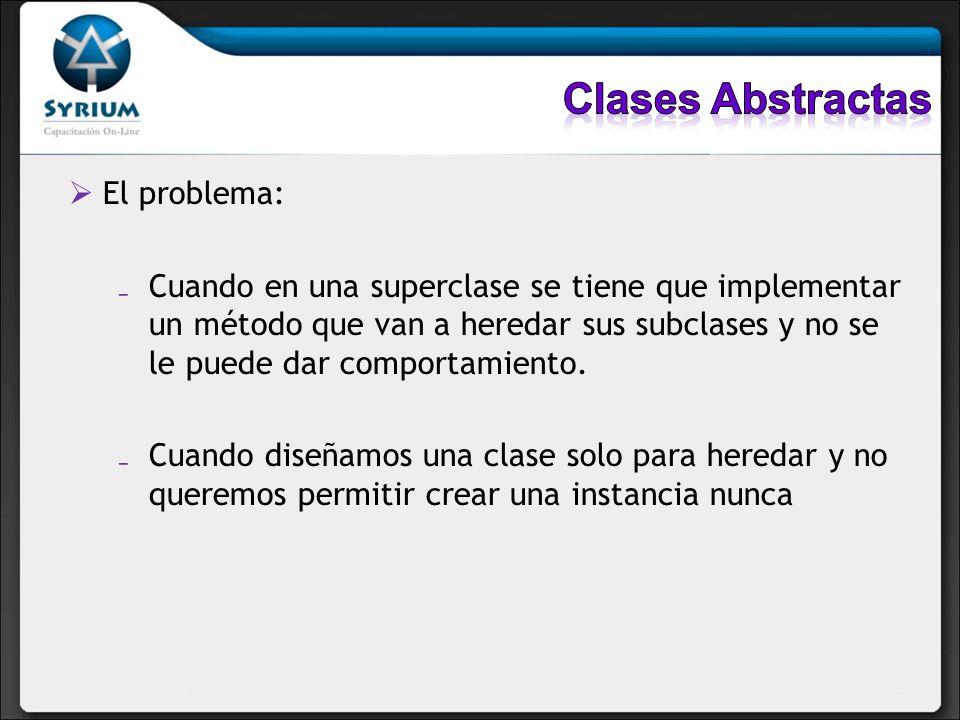 Clases Abstractas El problema: