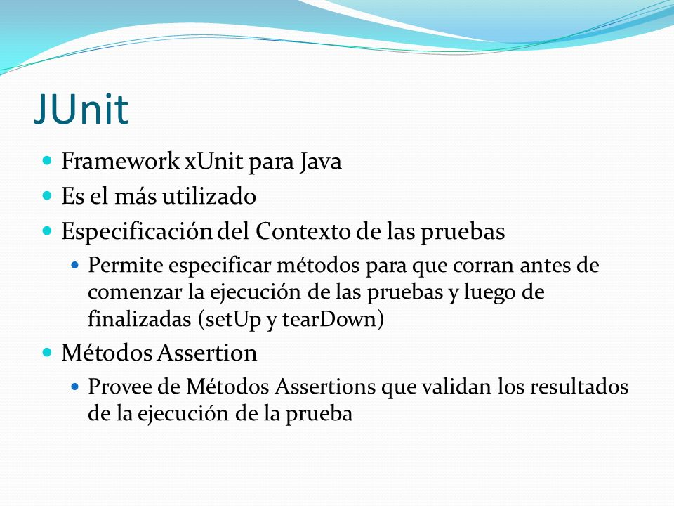 JUnit Framework xUnit para Java Es el más utilizado