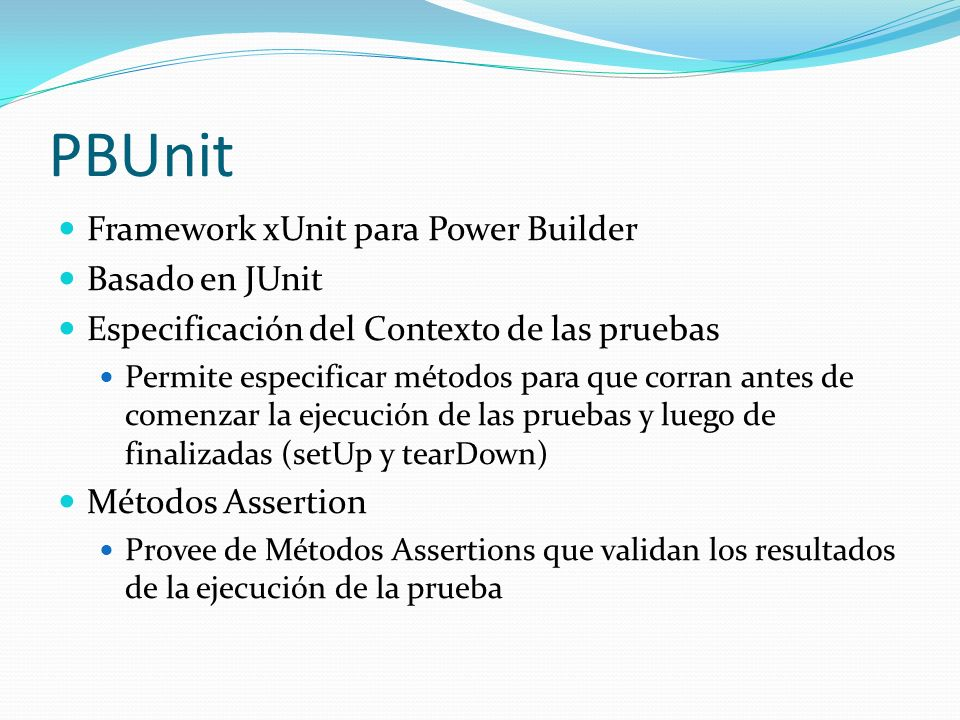 PBUnit Framework xUnit para Power Builder Basado en JUnit