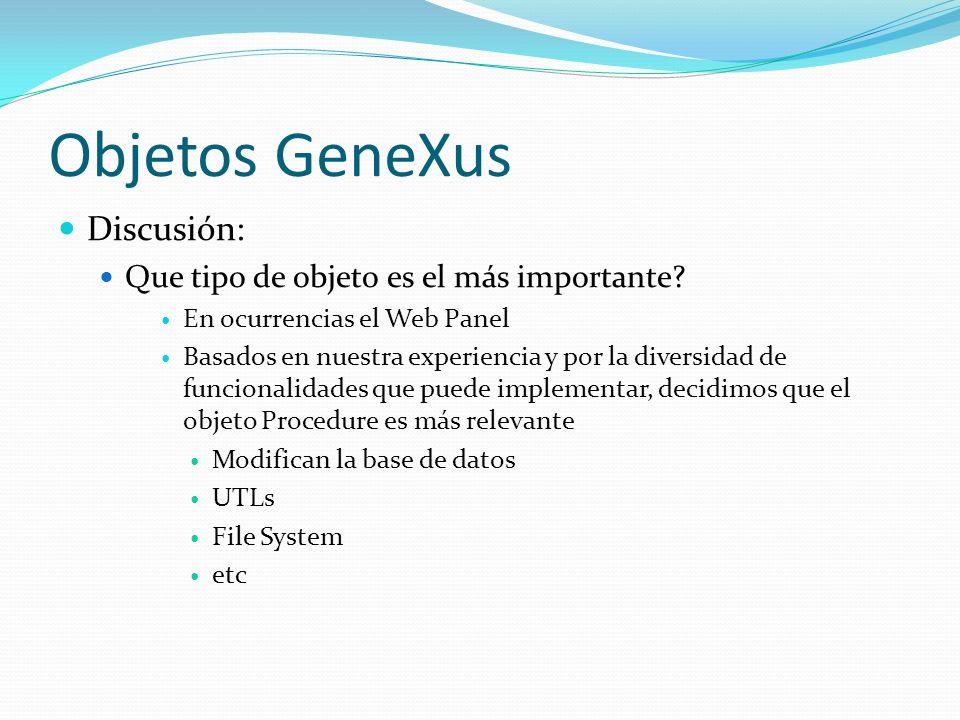 Objetos GeneXus Discusión: Que tipo de objeto es el más importante