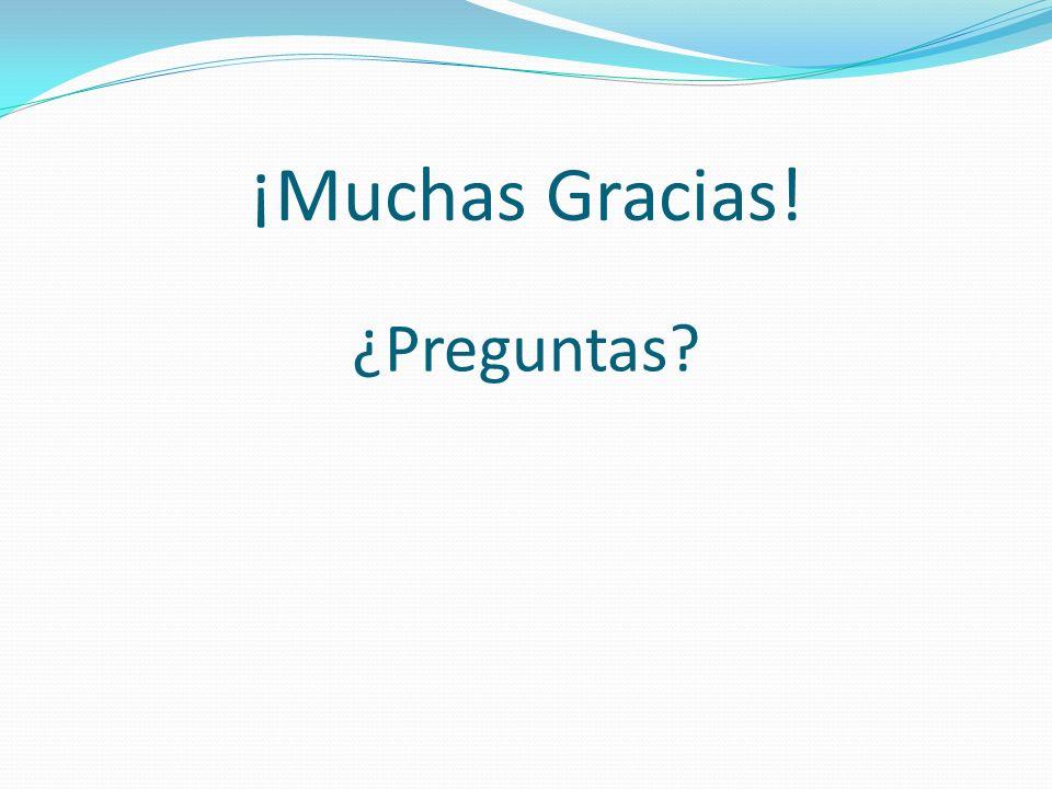 ¡Muchas Gracias! ¿Preguntas