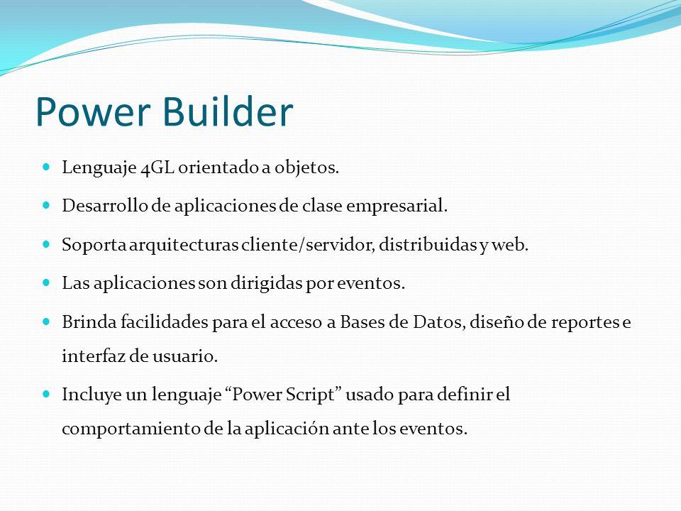 Power Builder Lenguaje 4GL orientado a objetos.