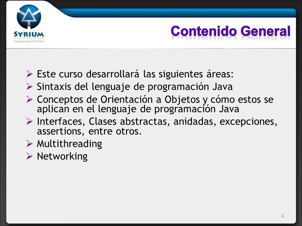 Contenido General Este curso desarrollará las siguientes áreas: