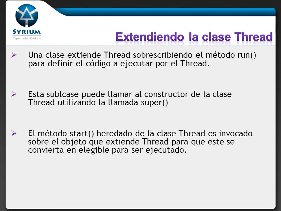 Extendiendo la clase Thread
