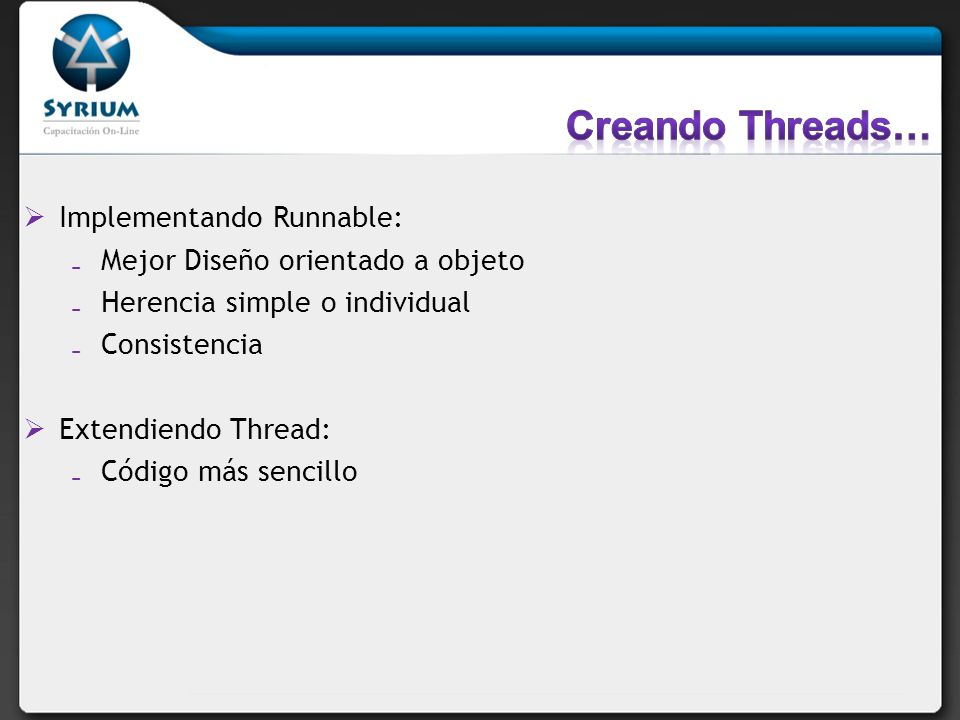 Creando Threads… Implementando Runnable: