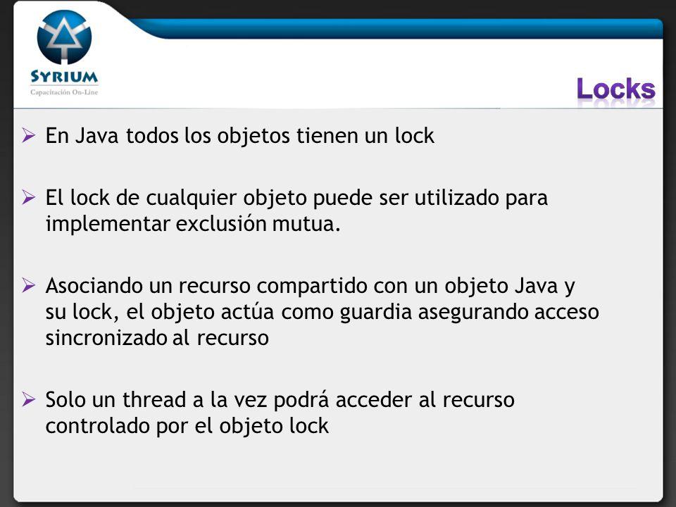 Locks En Java todos los objetos tienen un lock