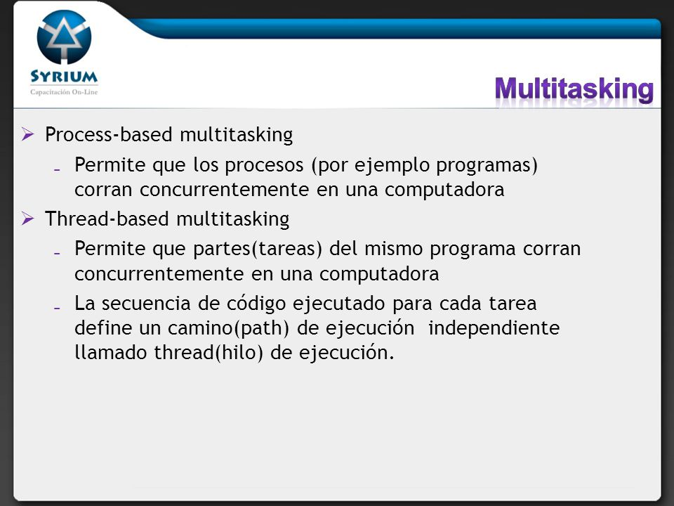 Multitasking Process-based multitasking