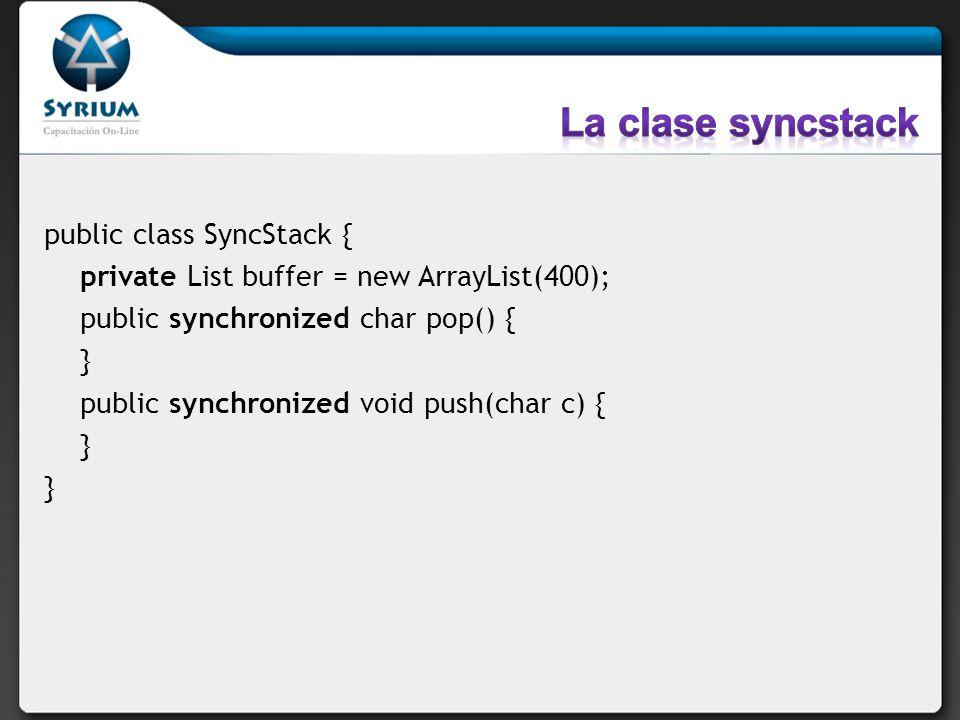 La clase syncstack public class SyncStack {