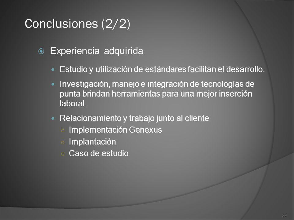 Conclusiones (2/2) Experiencia adquirida