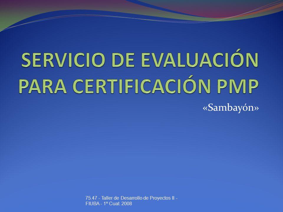 SERVICIO DE EVALUACIÓN PARA CERTIFICACIÓN PMP