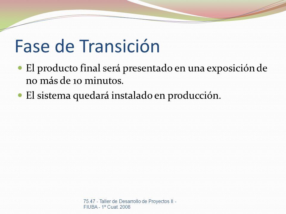 Fase de TransiciónEl producto final será presentado en una exposición de no más de 10 minutos. El sistema quedará instalado en producción.