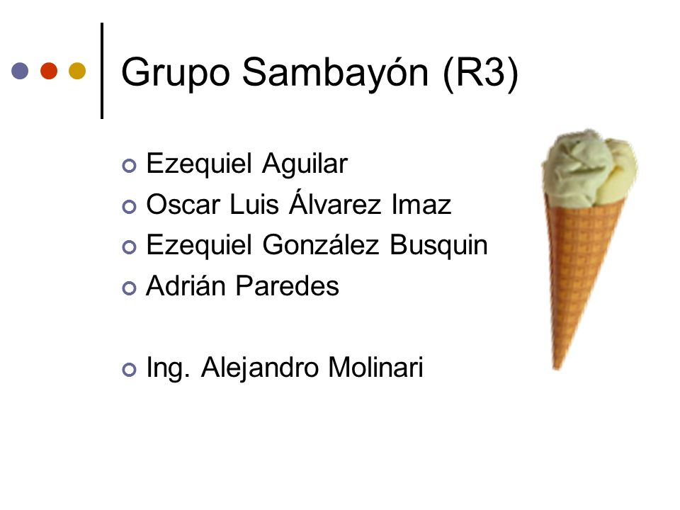 Grupo Sambayón (R3) Ezequiel Aguilar Oscar Luis Álvarez Imaz