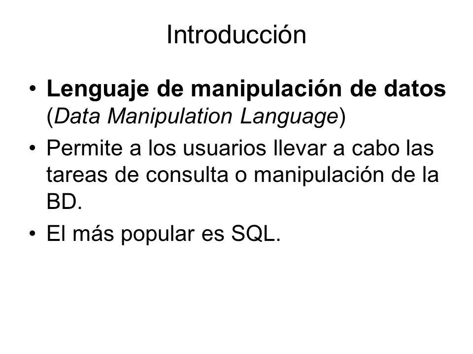 Introducción Lenguaje de manipulación de datos (Data Manipulation Language)