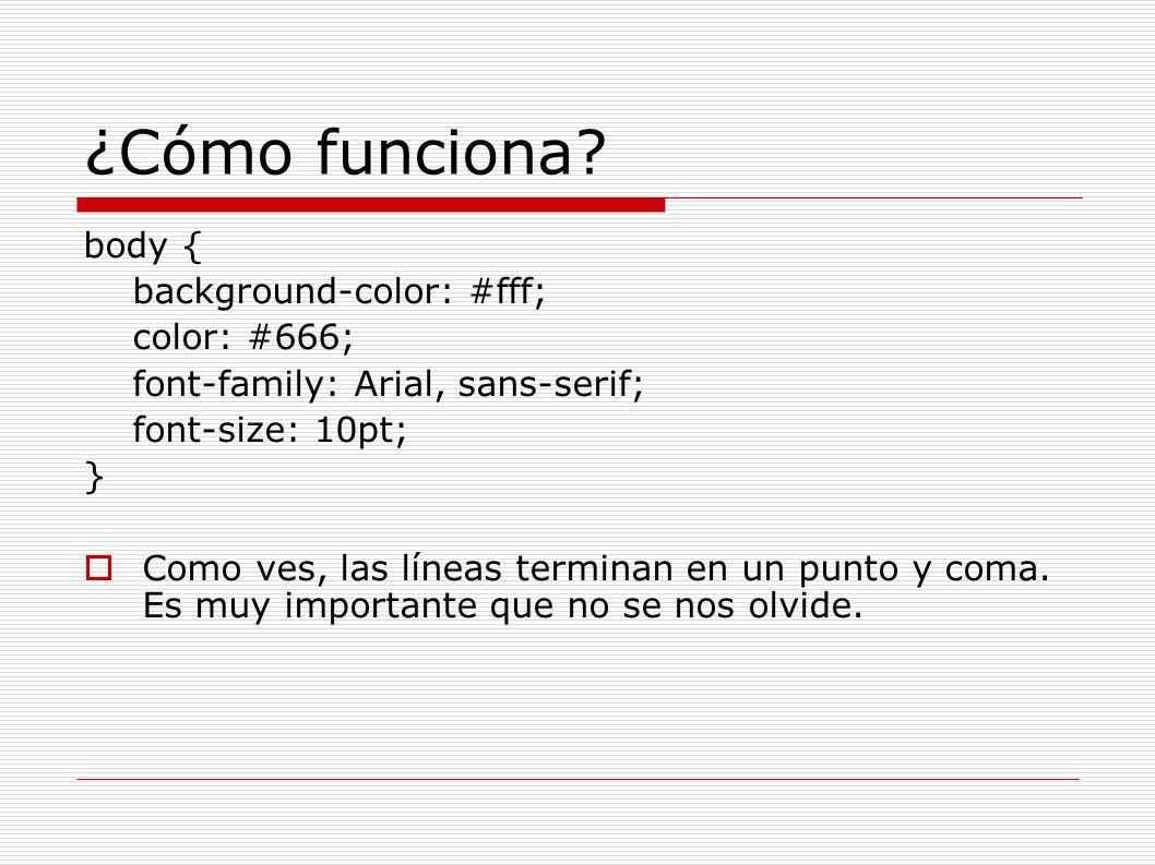 ¿Cómo funciona body { background-color: #fff; color: #666;