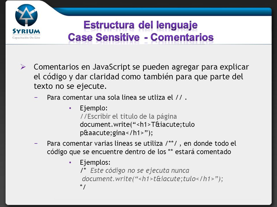 Estructura del lenguaje Case Sensitive - Comentarios