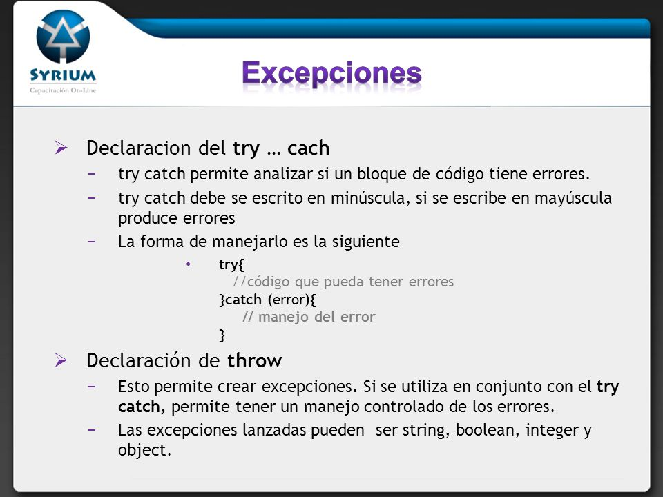 Excepciones Declaracion del try … cach Declaración de throw