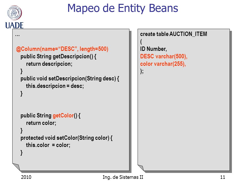 Mapeo de Entity Beans … @Column(name= DESC , length=500)