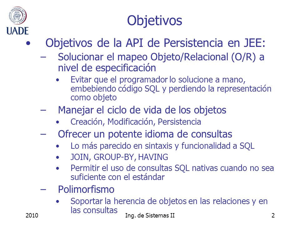 Objetivos Objetivos de la API de Persistencia en JEE: