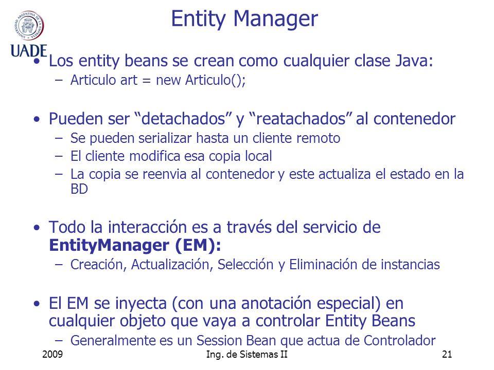 Entity Manager Los entity beans se crean como cualquier clase Java: