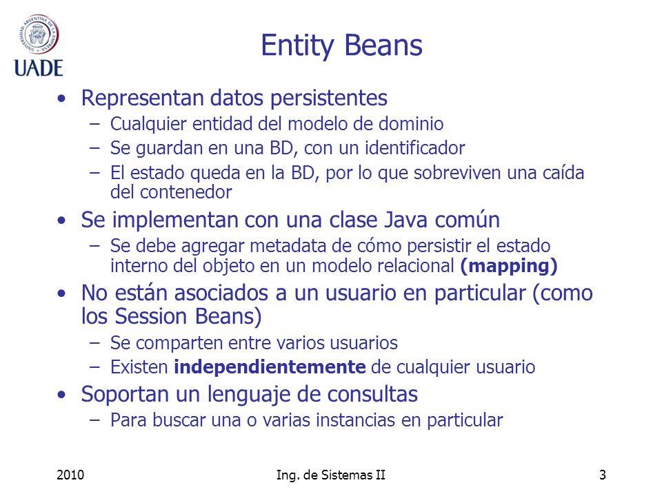 Entity Beans Representan datos persistentes