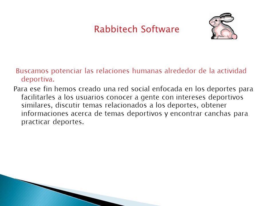 Rabbitech Software Buscamos potenciar las relaciones humanas alrededor de la actividad deportiva.