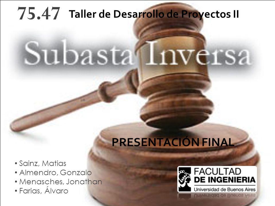 75.47 PRESENTACIÓN FINAL Taller de Desarrollo de Proyectos II