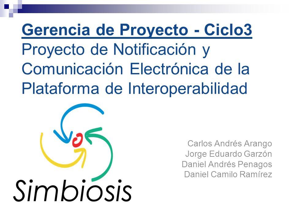 Gerencia de Proyecto - Ciclo3 Proyecto de Notificación y Comunicación Electrónica de la Plataforma de Interoperabilidad