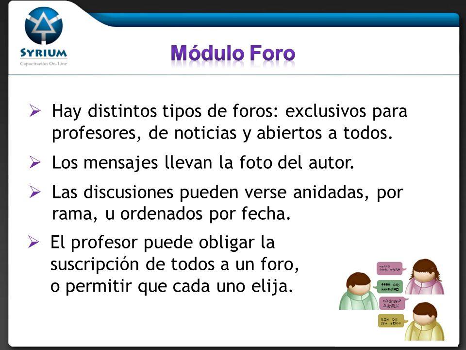 Módulo Foro Hay distintos tipos de foros: exclusivos para profesores, de noticias y abiertos a todos.