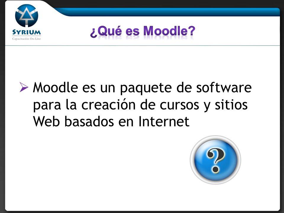 ¿Qué es Moodle Moodle es un paquete de software para la creación de cursos y sitios Web basados en Internet.