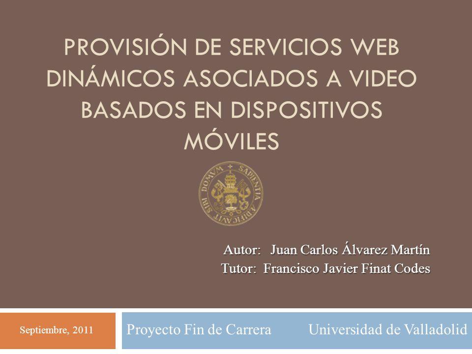 Autor: Juan Carlos Álvarez Martín Tutor: Francisco Javier Finat Codes