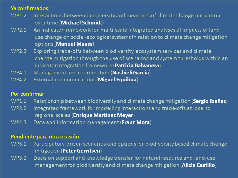 Ya confirmados: WP1.2 Interactions between biodiversity and measures of climate change mitigation.