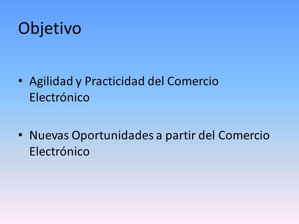 Objetivo Agilidad y Practicidad del Comercio Electrónico
