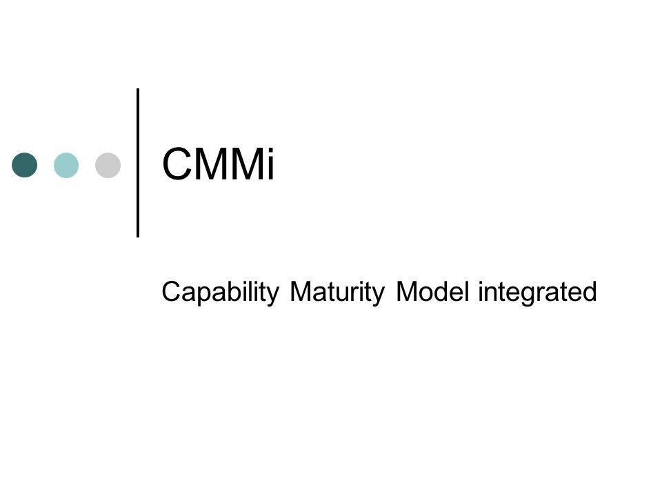 Capability Maturity Model integrated