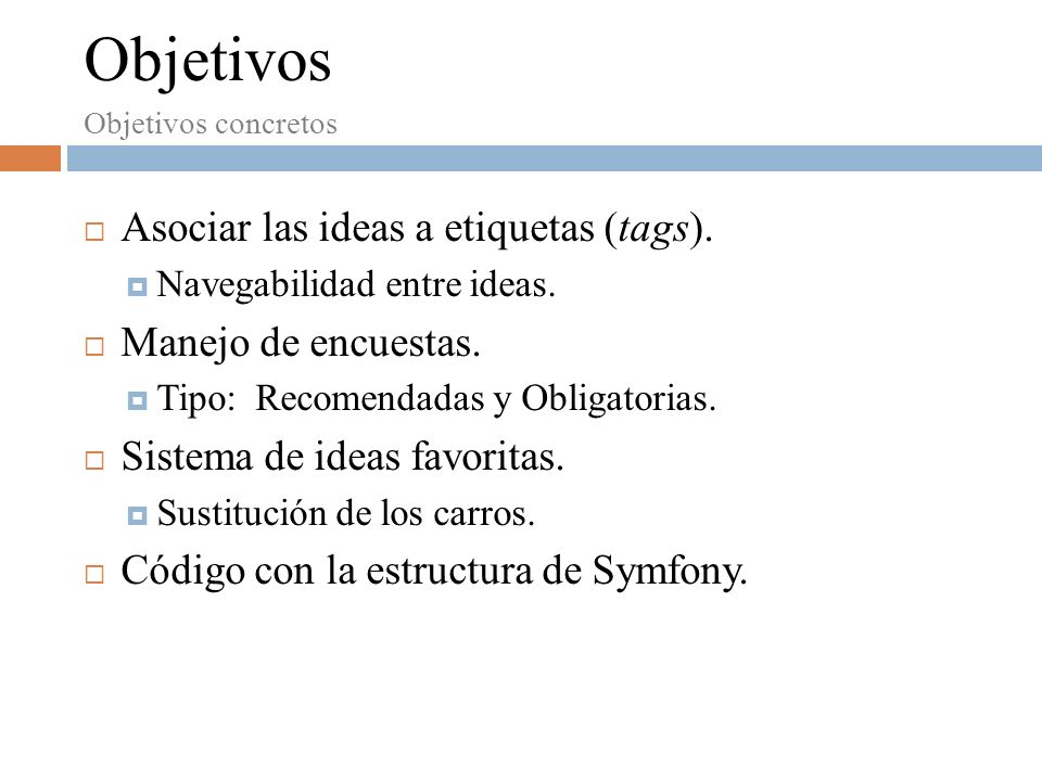 Objetivos Asociar las ideas a etiquetas (tags). Manejo de encuestas.