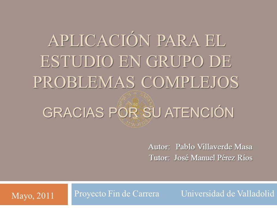 Autor: Pablo Villaverde Masa Tutor: José Manuel Pérez Ríos
